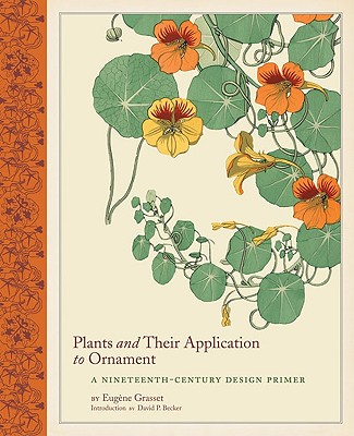 Plants and Their Application to Ornament By Grasset, Eugene/ Becker, Daivd P. (INT)